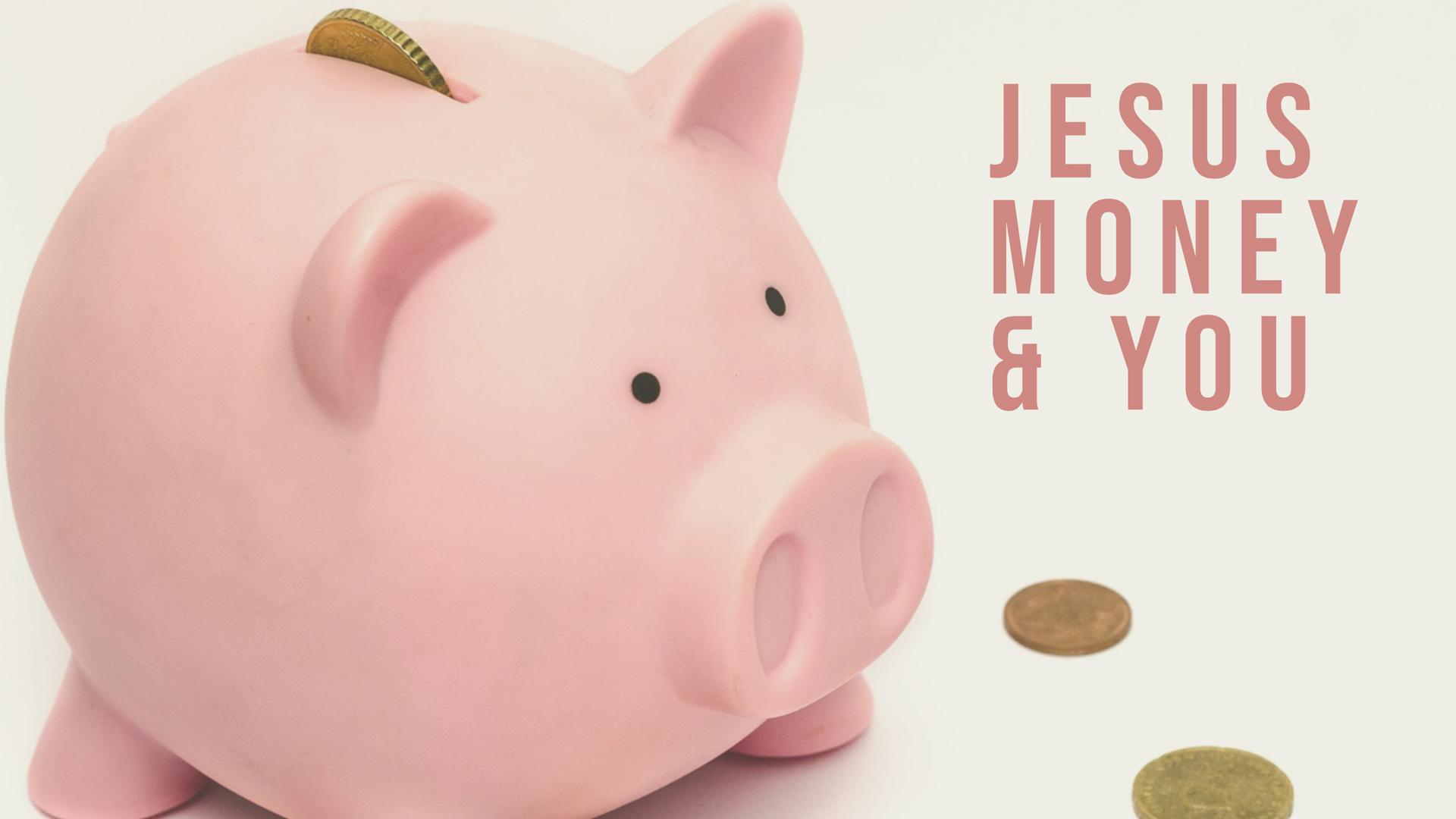 Jesus Money & You